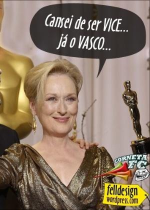 Corneta FC: Até a Meryl Streep cansou de ser vice... Já o Vasco...